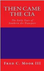 THEN CAME THE CIA by Fred C. Moor III: For a 20% discount use code: HCAMRSY8